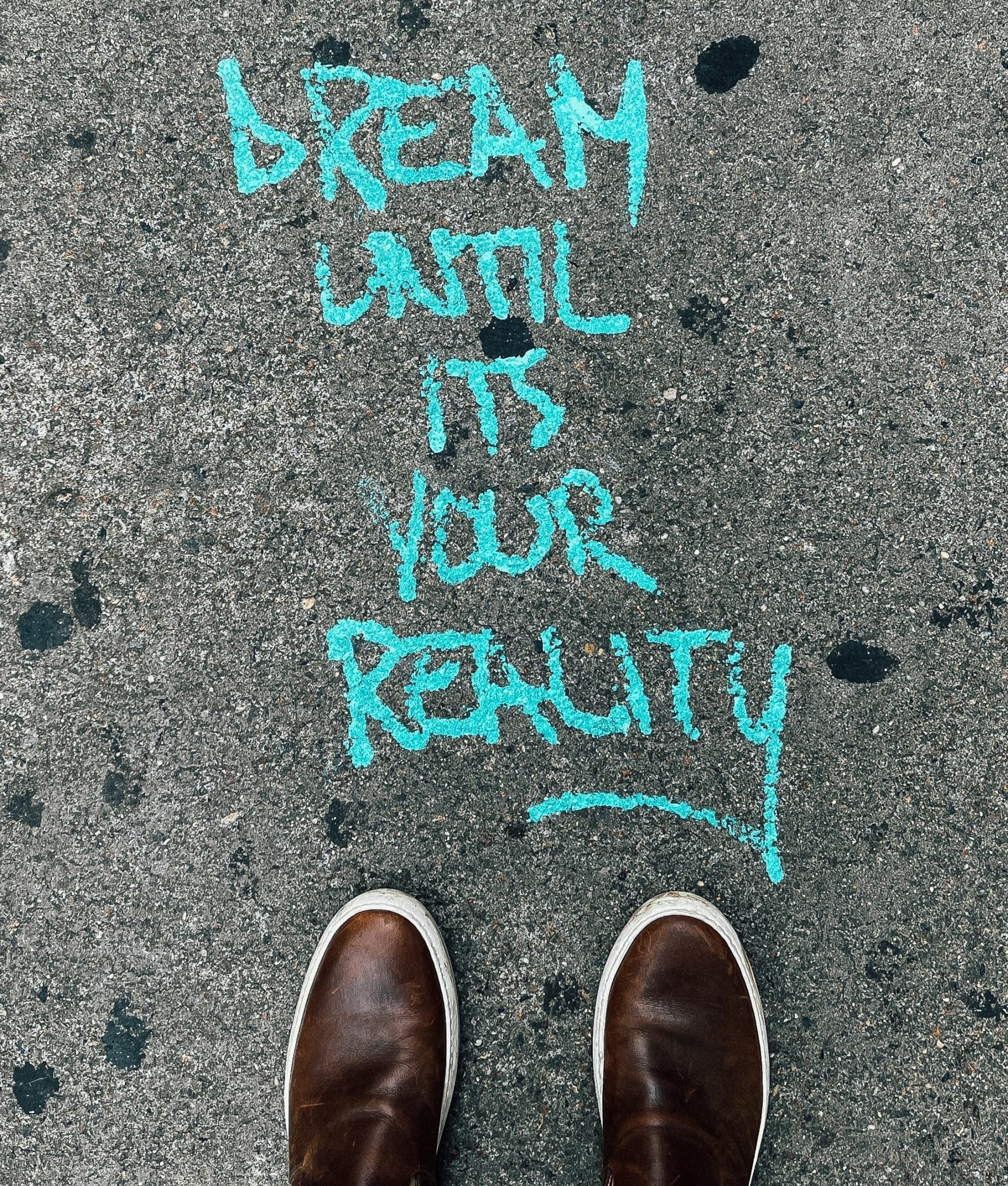 Dream until it's your reality